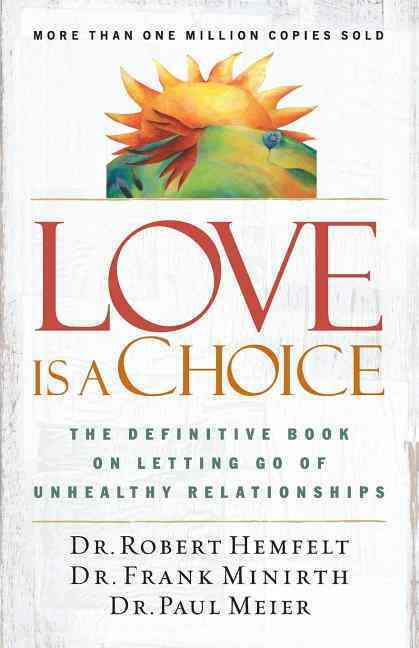 Love Is a Choice By Hemfelt, Robert/ Minirth, Frank/ Meier, Paul